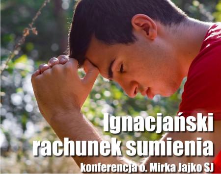 Ignacjański rachunek sumienia – o. Mirek Jajko SJ